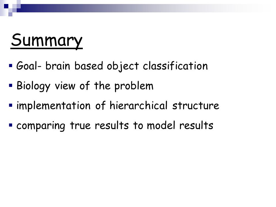 Summary Goal- brain based object classification