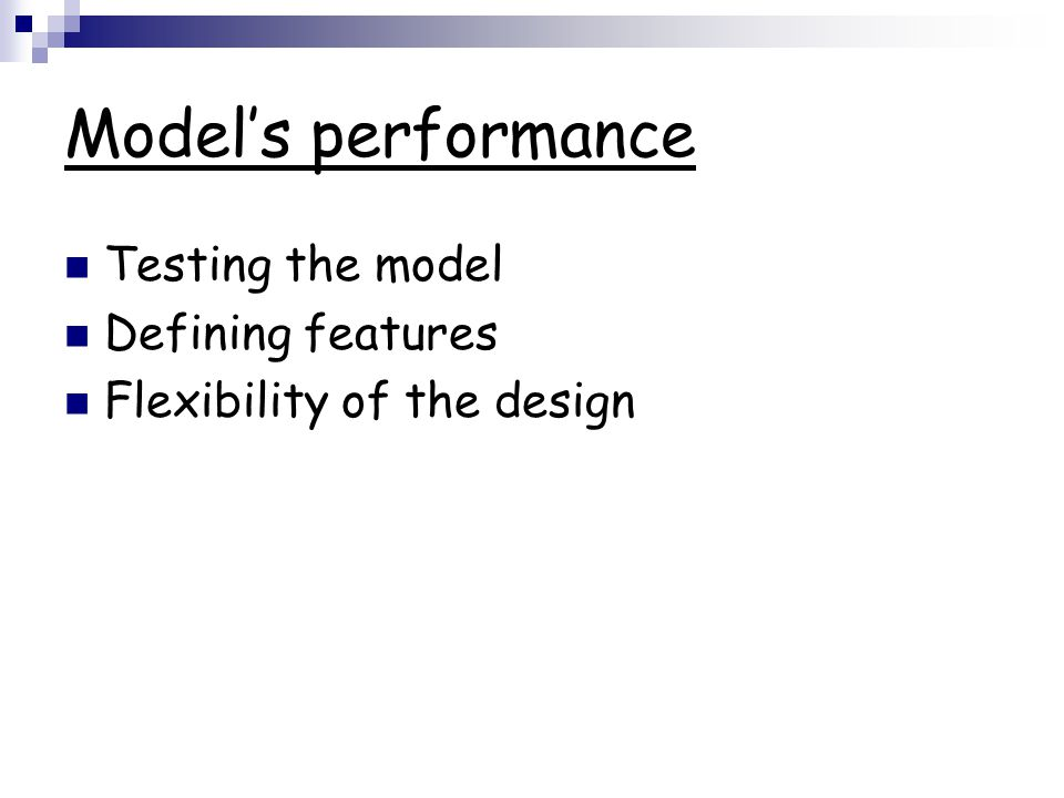 Model's performance Testing the model Defining features