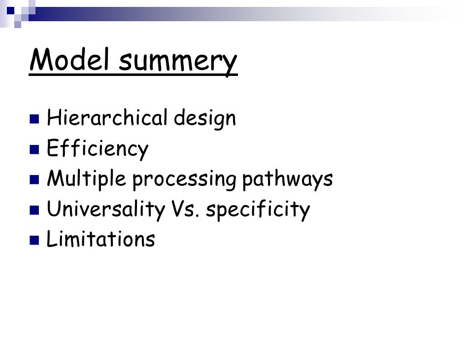Model summery Hierarchical design Efficiency