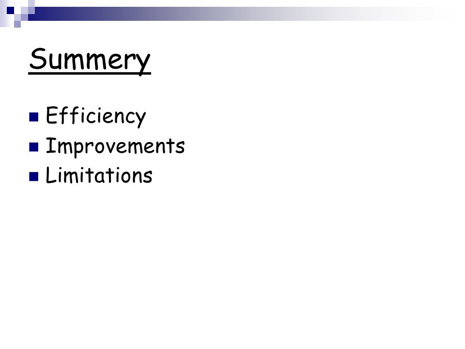Summery Efficiency Improvements Limitations