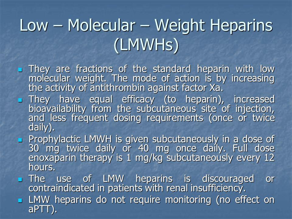 Low – Molecular – Weight Heparins (LMWHs)