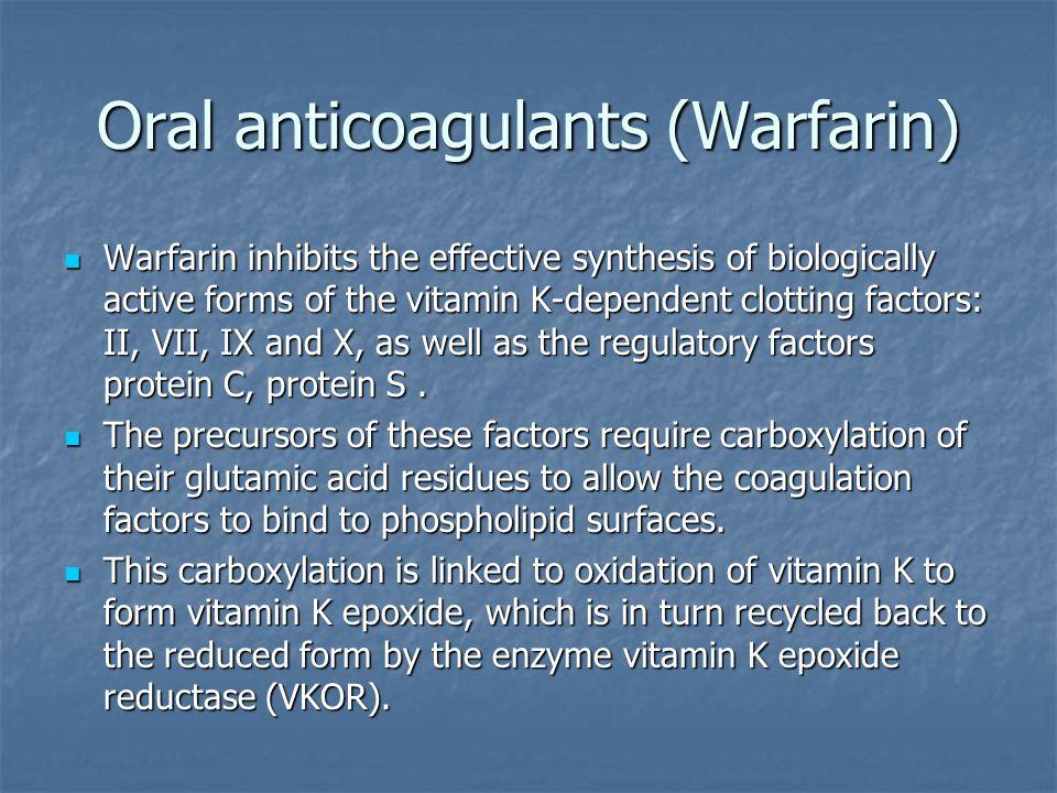 Oral anticoagulants (Warfarin)