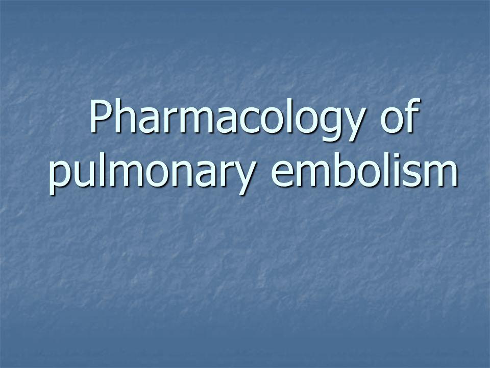 Pharmacology of pulmonary embolism