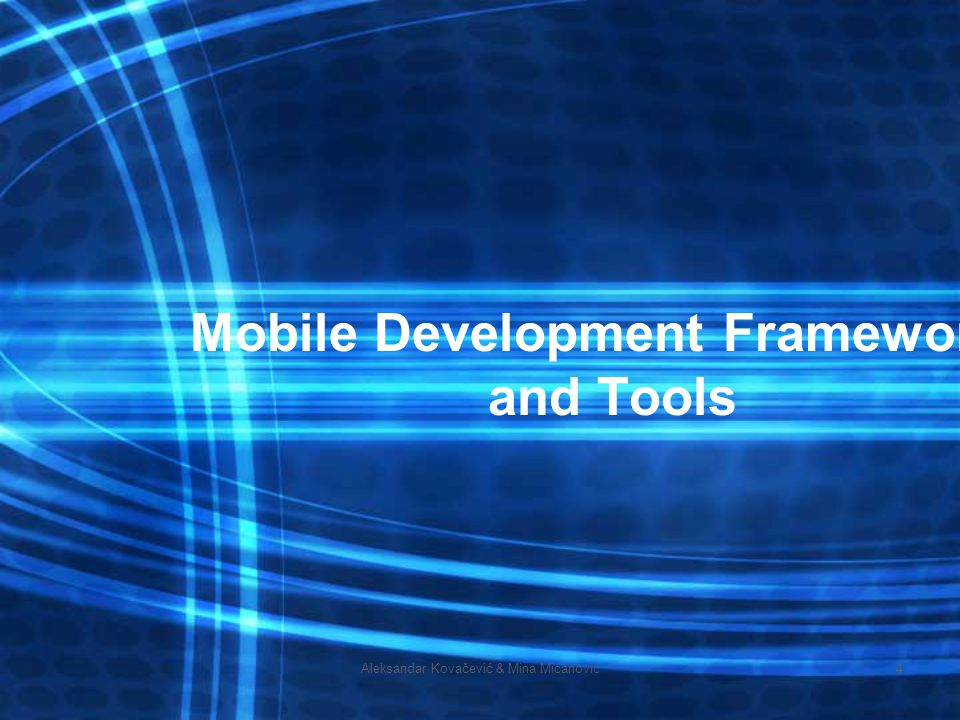 Mobile Development Frameworks and Tools