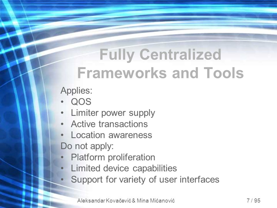 Fully Centralized Frameworks and Tools