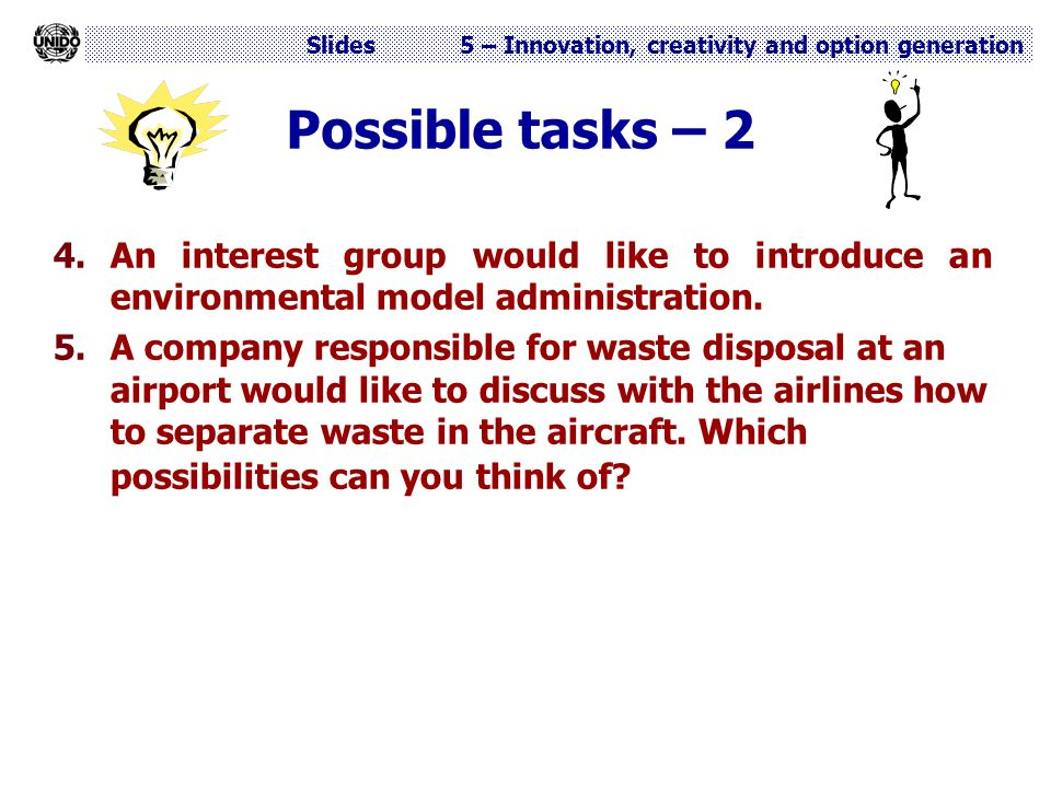 Possible tasks – 2 An interest group would like to introduce an environmental model administration.