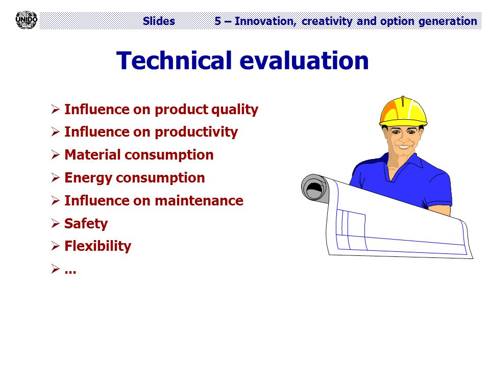 Technical evaluation Influence on product quality