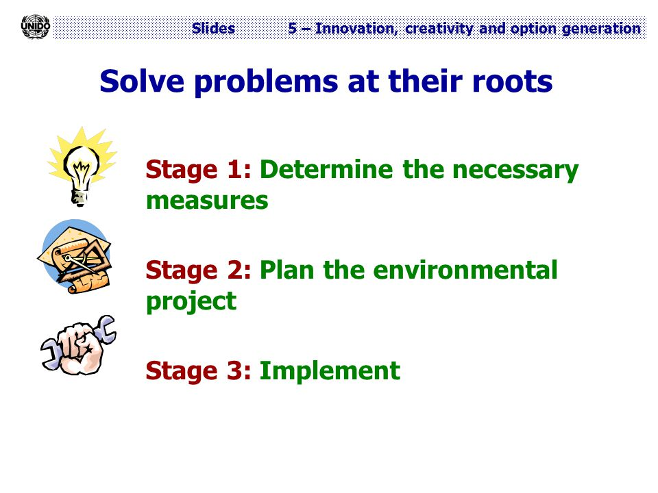 Solve problems at their roots