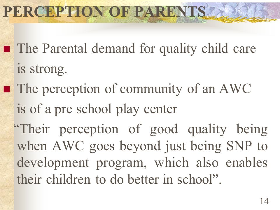PERCEPTION OF PARENTS The Parental demand for quality child care