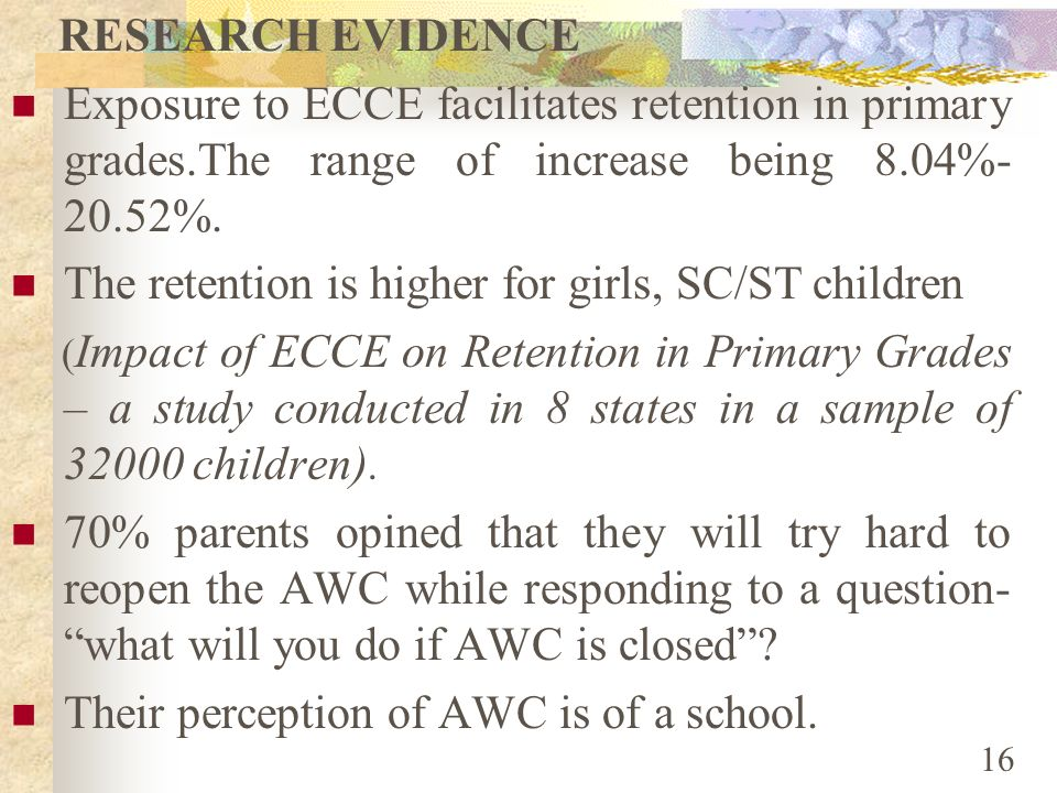 The retention is higher for girls, SC/ST children