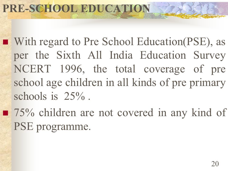 75% children are not covered in any kind of PSE programme.