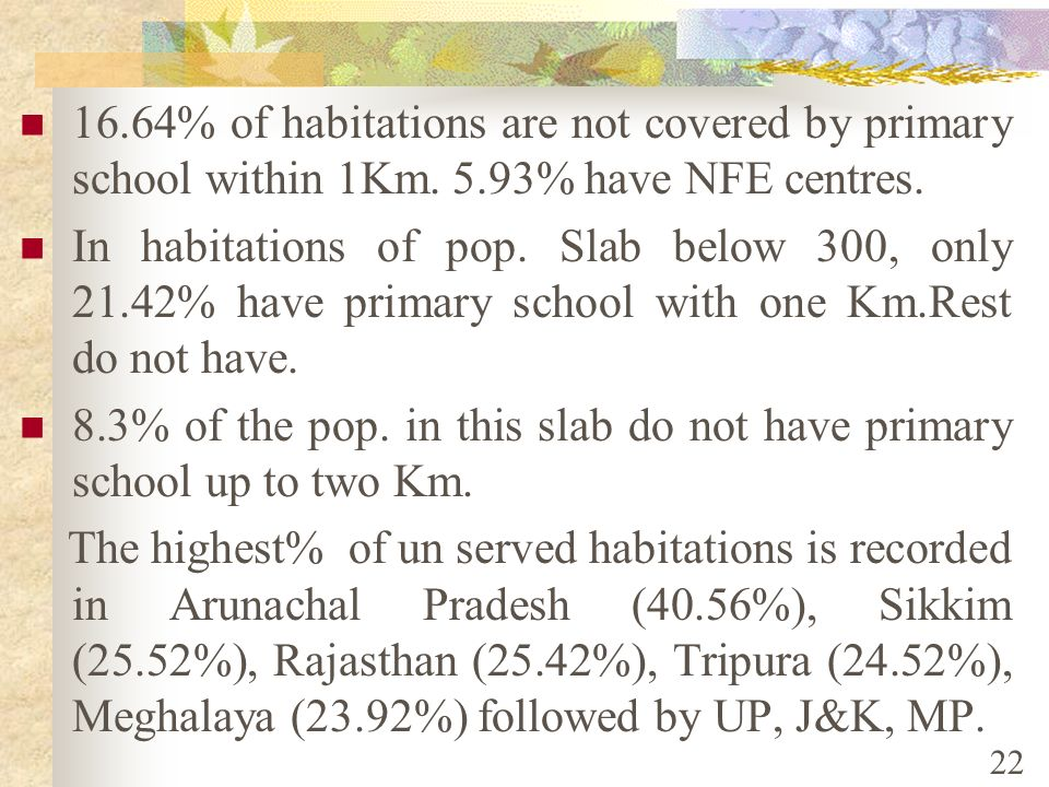 8.3% of the pop. in this slab do not have primary school up to two Km.