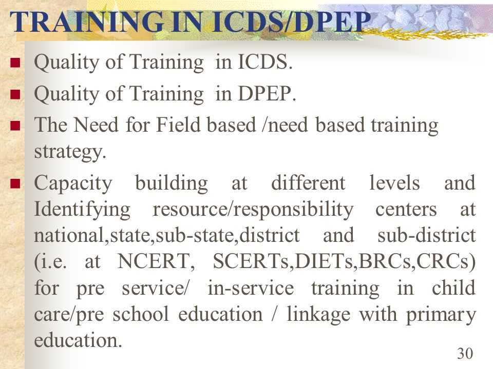 TRAINING IN ICDS/DPEP Quality of Training in ICDS.