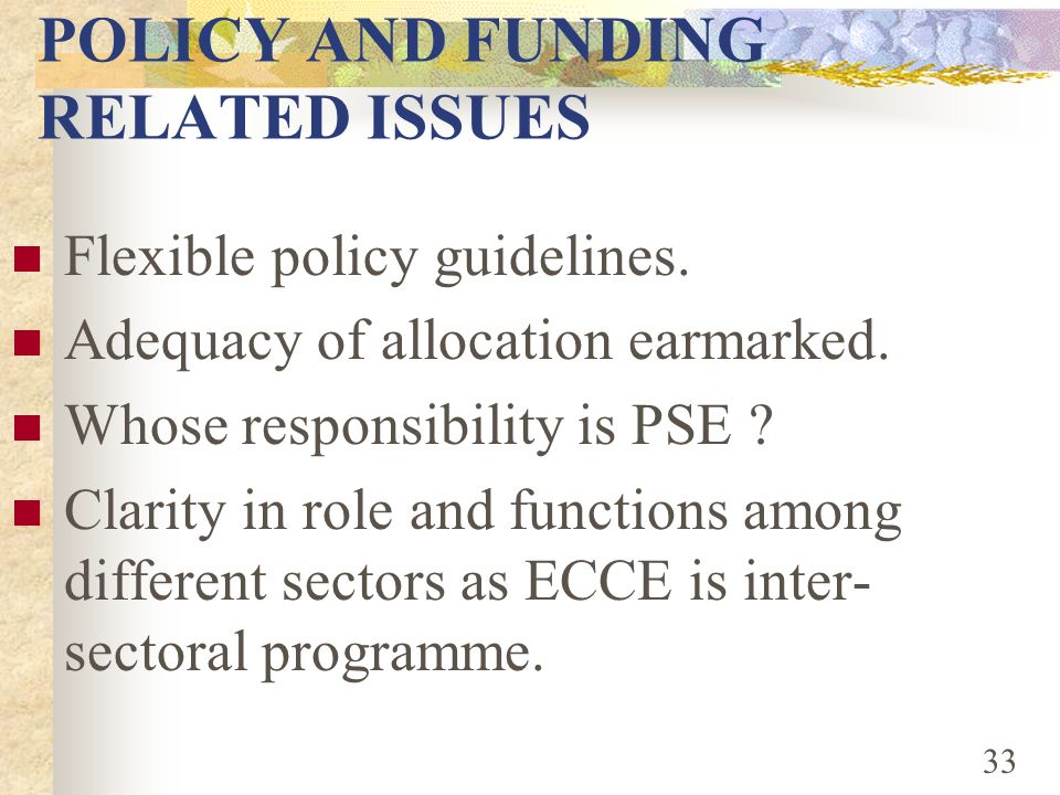 POLICY AND FUNDING RELATED ISSUES