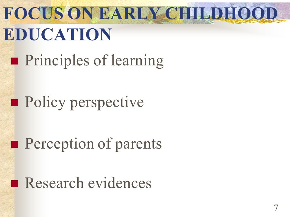 FOCUS ON EARLY CHILDHOOD EDUCATION