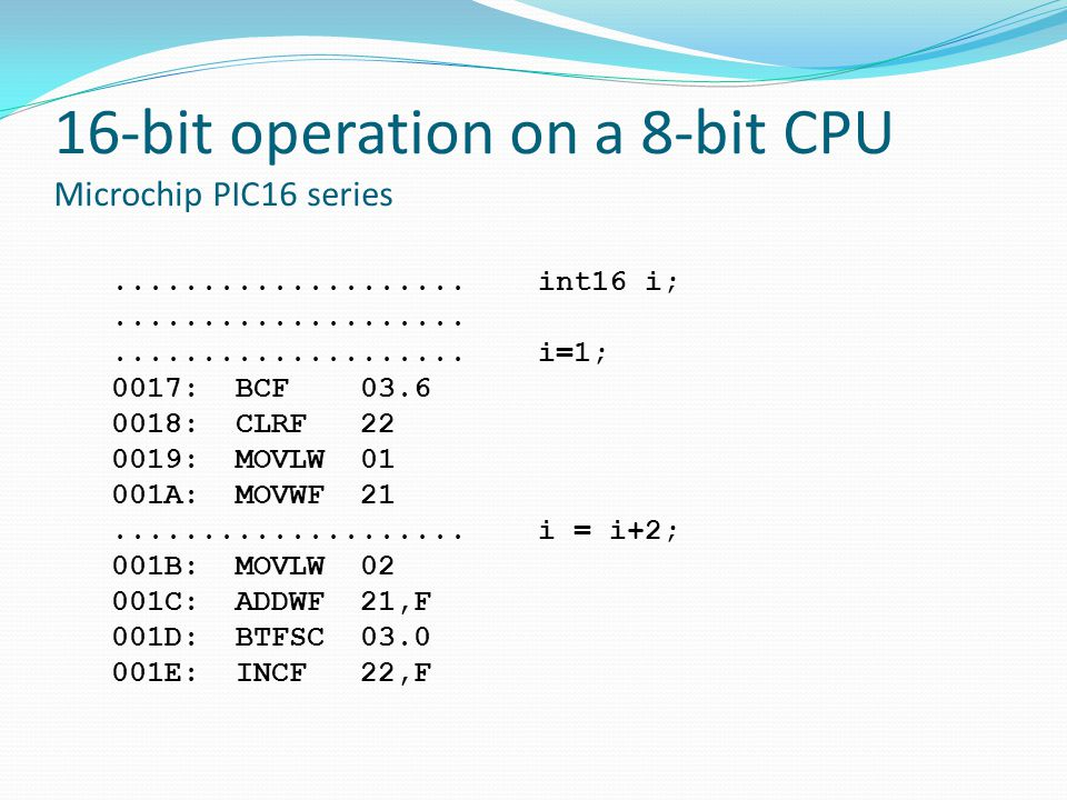 16-bit operation on a 8-bit CPU Microchip PIC16 series