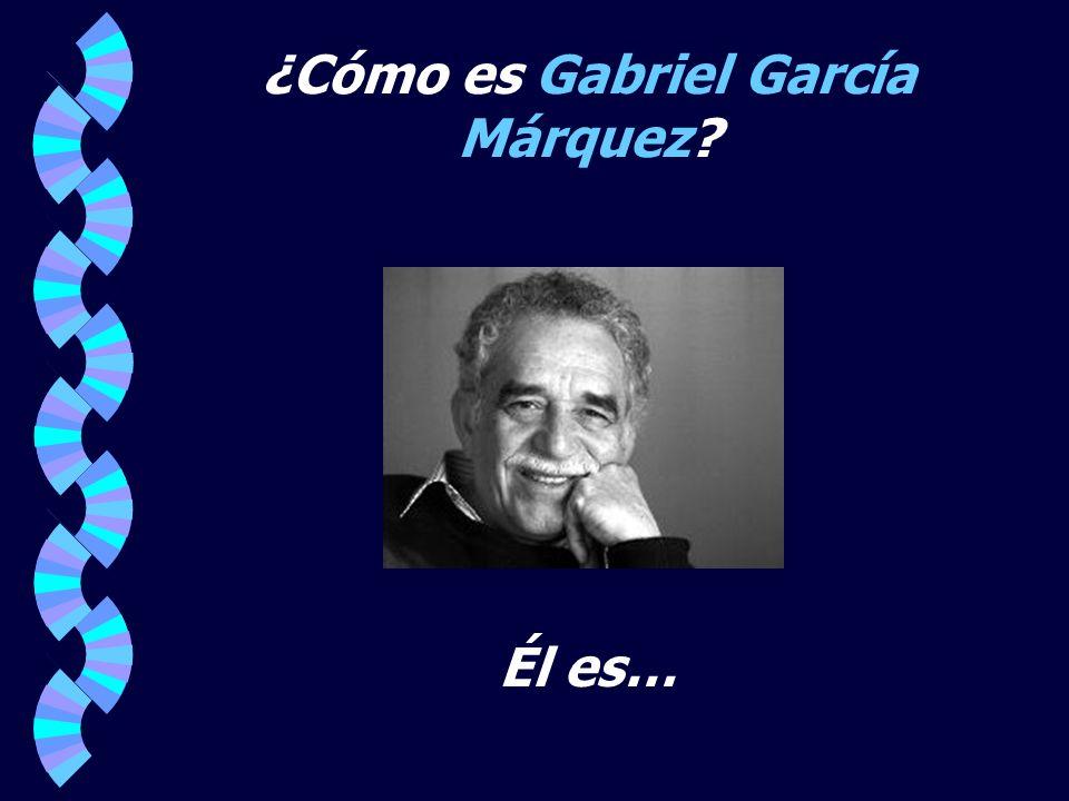 ¿Cómo es Gabriel García Márquez