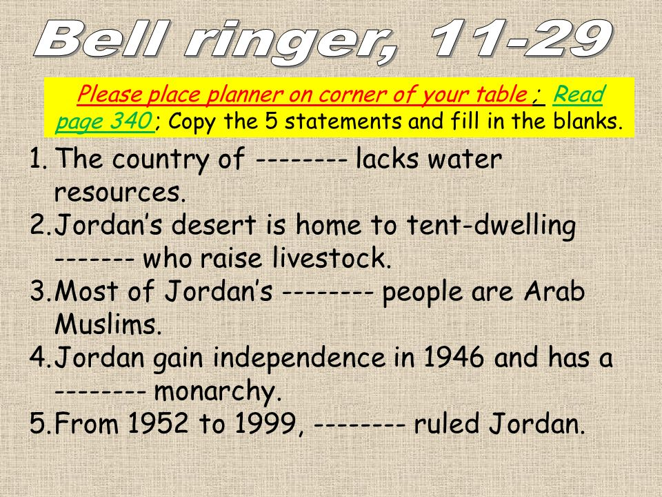 Bell ringer, 11-29 The country of -------- lacks water resources.