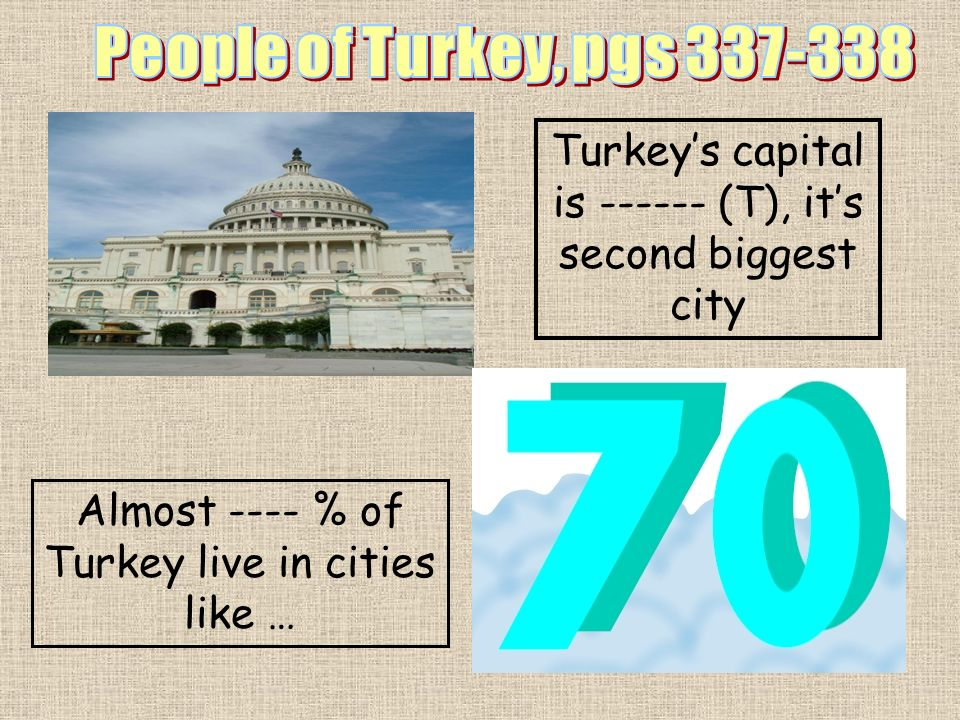 People of Turkey, pgs 337-338Turkey's capital is ------ (T), it's second biggest city.