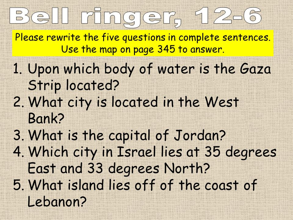 Bell ringer, 12-6 Upon which body of water is the Gaza Strip located