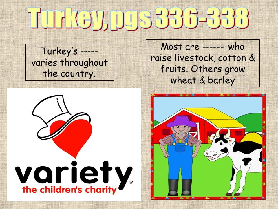 Turkey's varies throughout the country.