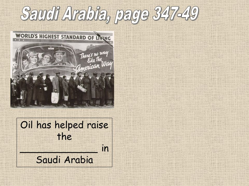 Oil has helped raise the _____________ in Saudi Arabia