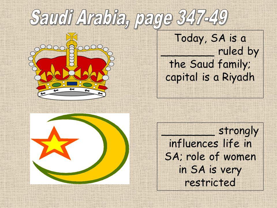 Today, SA is a ________ ruled by the Saud family; capital is a Riyadh