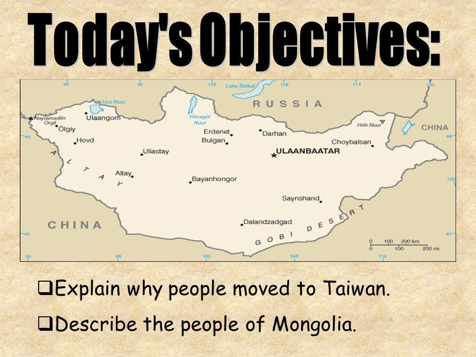 Today s Objectives: Explain why people moved to Taiwan.