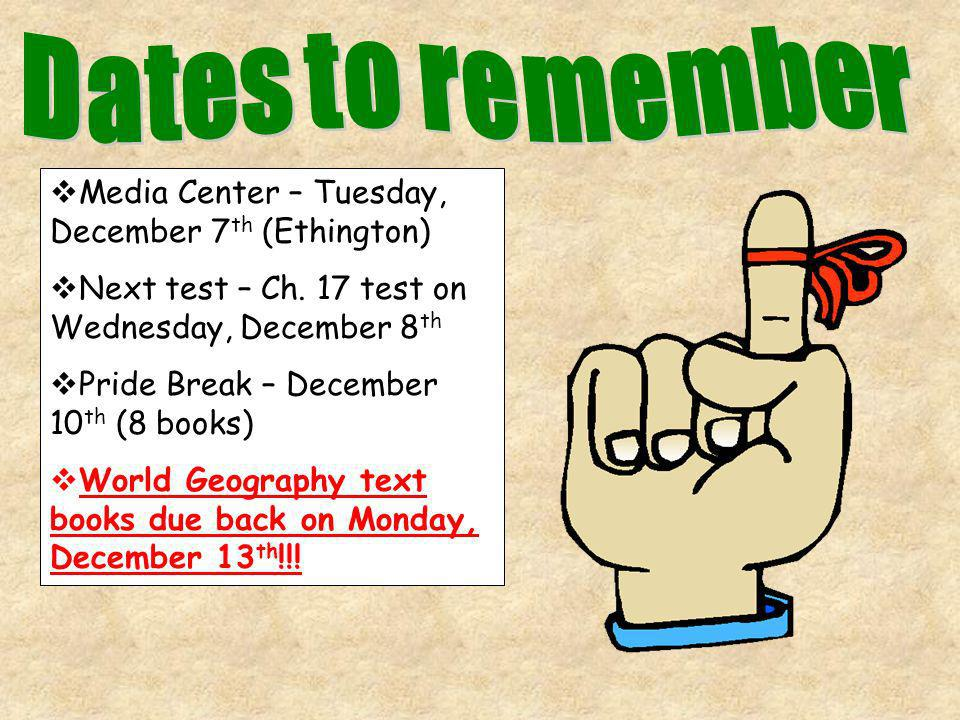 Dates to remember Media Center – Tuesday, December 7th (Ethington)