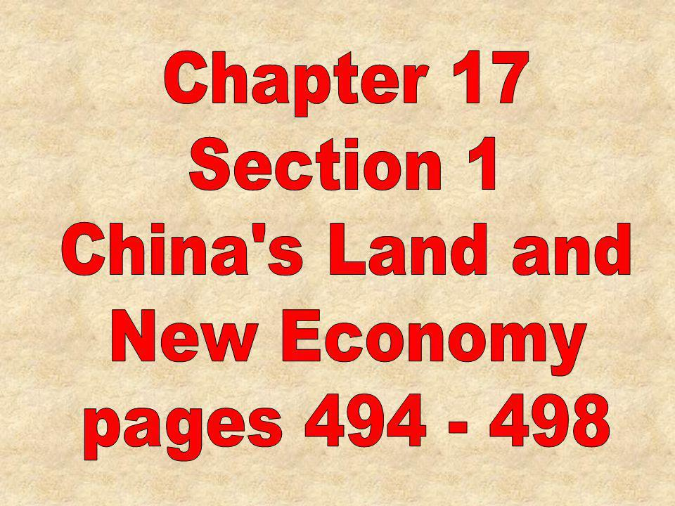 Chapter 17 Section 1 China s Land and New Economy pages 494 - 498