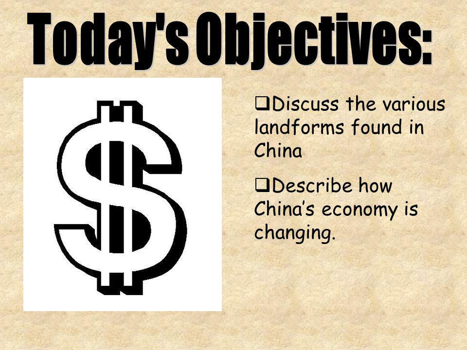 Today s Objectives: Discuss the various landforms found in China