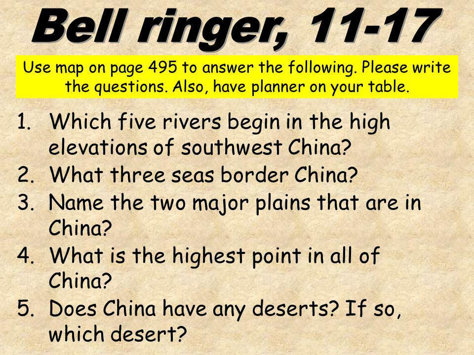 Bell ringer, Use map on page 495 to answer the following. Please write the questions. Also, have planner on your table.