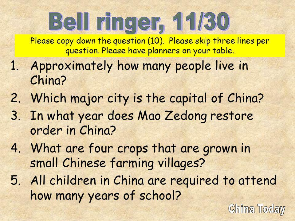 Bell ringer, 11/30 Approximately how many people live in China
