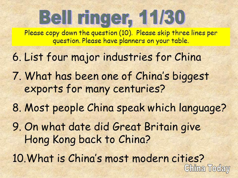 Bell ringer, 11/30 List four major industries for China