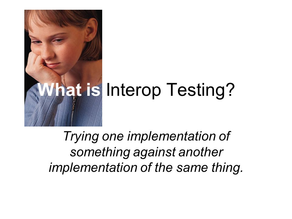 What is Interop Testing