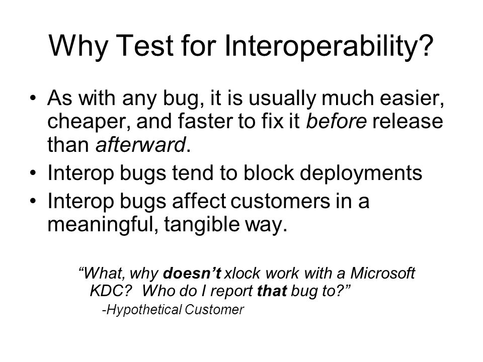 Why Test for Interoperability