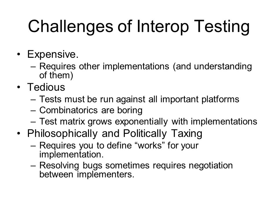 Challenges of Interop Testing