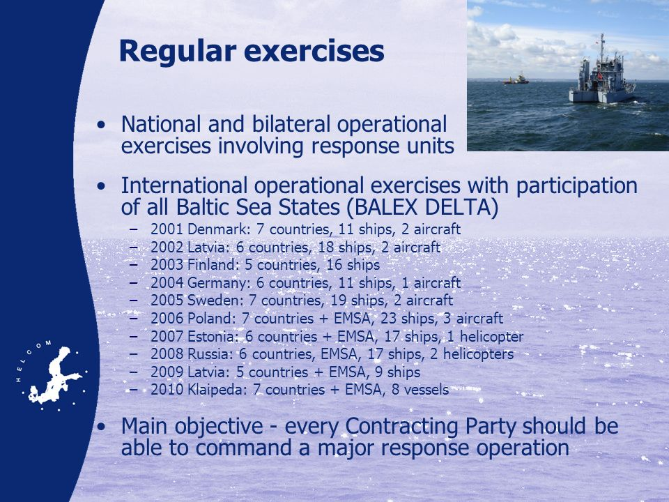 Regular exercises National and bilateral operational exercises involving response units.