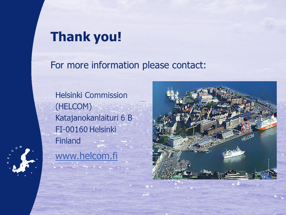 Thank you! For more information please contact: www.helcom.fi