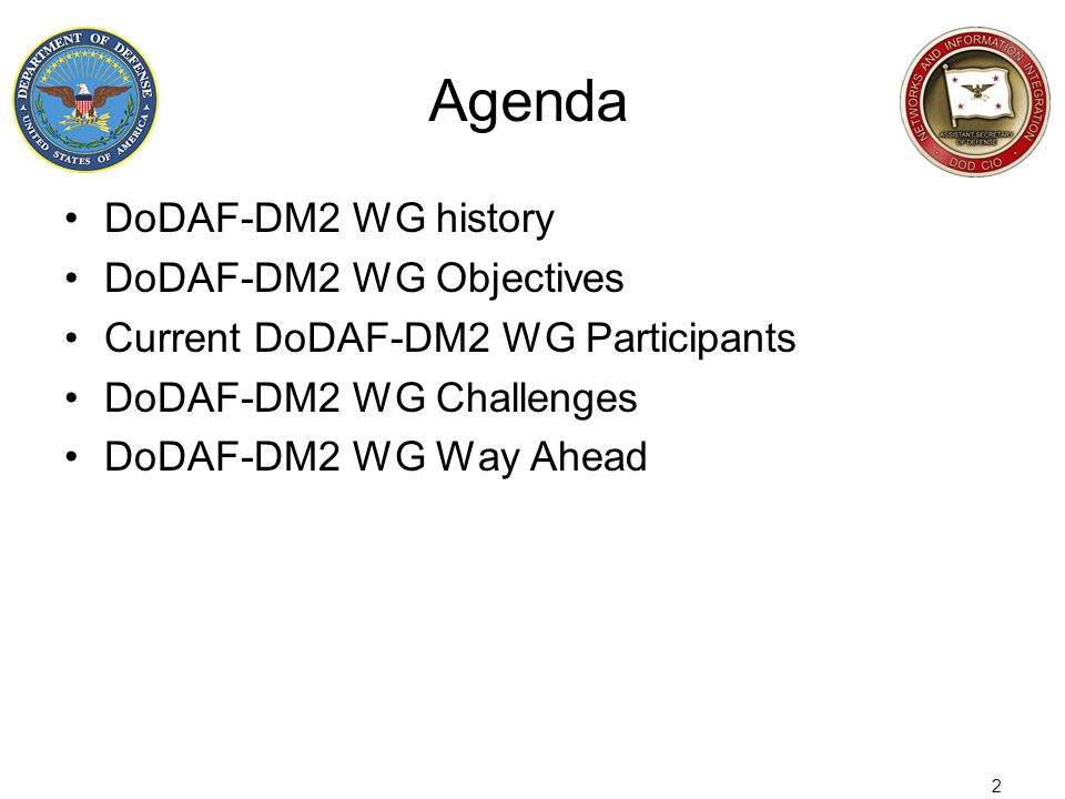 Agenda DoDAF-DM2 WG history DoDAF-DM2 WG Objectives