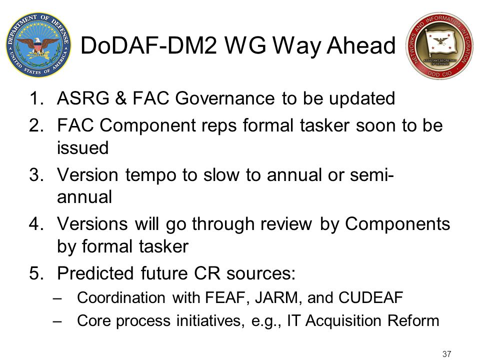 DoDAF-DM2 WG Way Ahead ASRG & FAC Governance to be updated