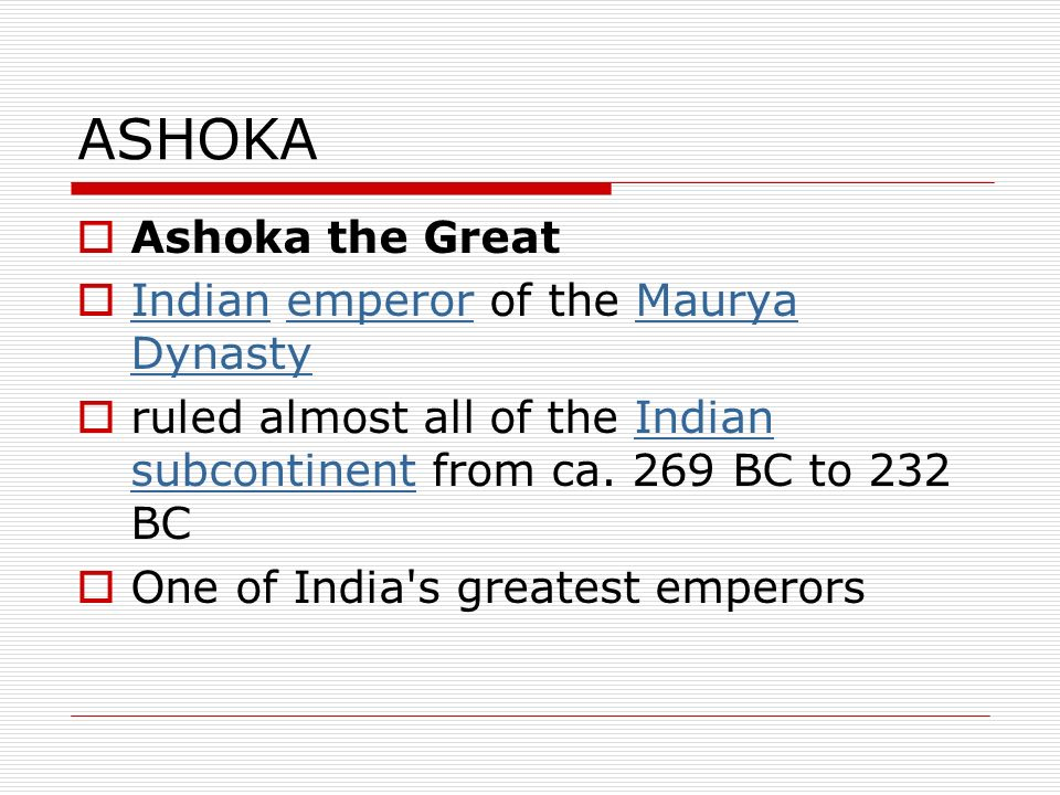 ASHOKA Ashoka the Great Indian emperor of the Maurya Dynasty