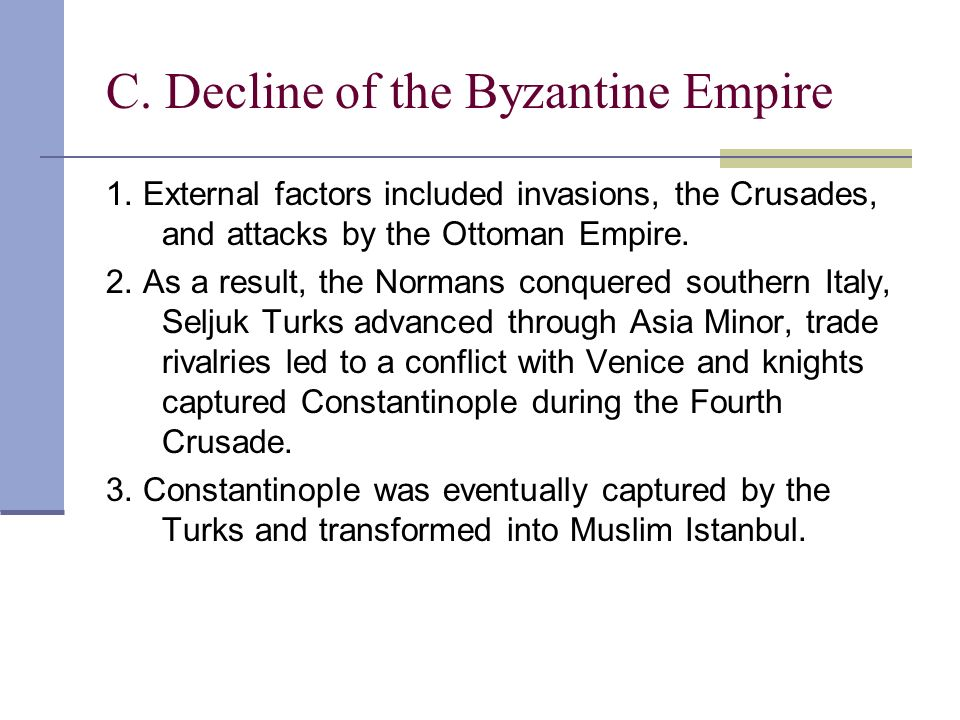 C. Decline of the Byzantine Empire