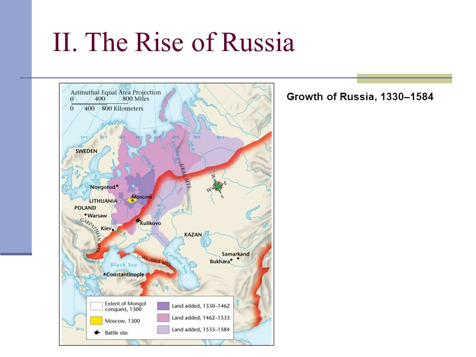 II. The Rise of Russia Growth of Russia, 1330–1584
