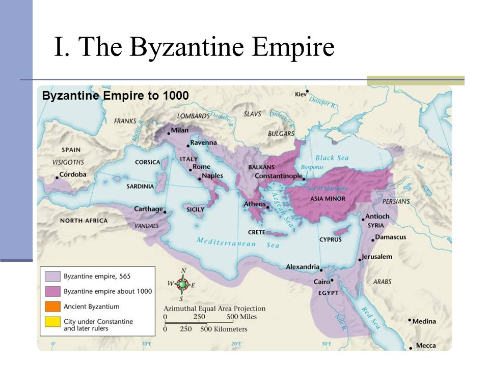 I. The Byzantine Empire Byzantine Empire to 1000