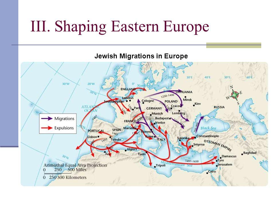 III. Shaping Eastern Europe