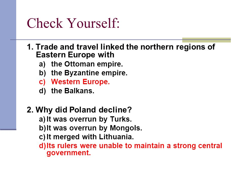Check Yourself: 1. Trade and travel linked the northern regions of Eastern Europe with. a) the Ottoman empire.