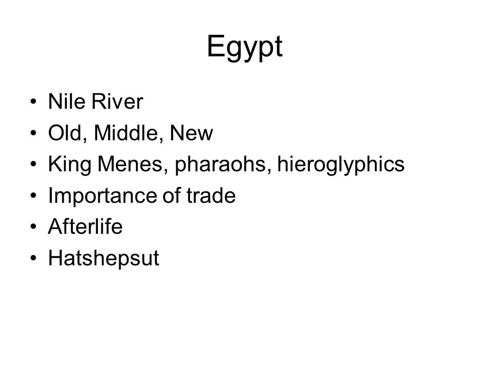 Egypt Nile River Old, Middle, New King Menes, pharaohs, hieroglyphics