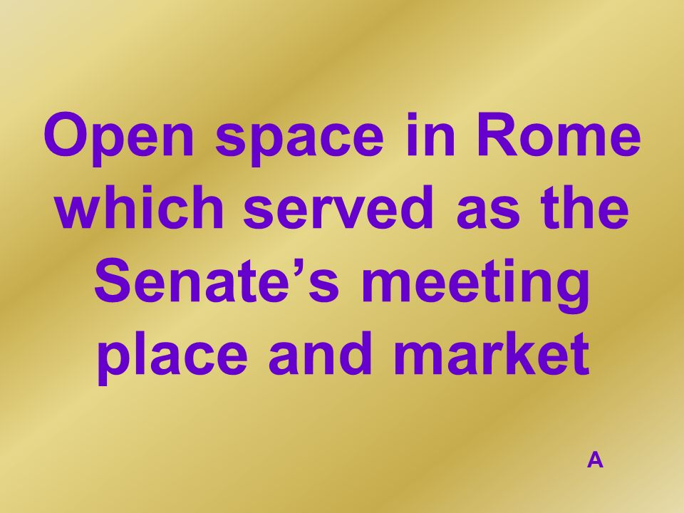 Open space in Rome which served as the Senate's meeting place and market