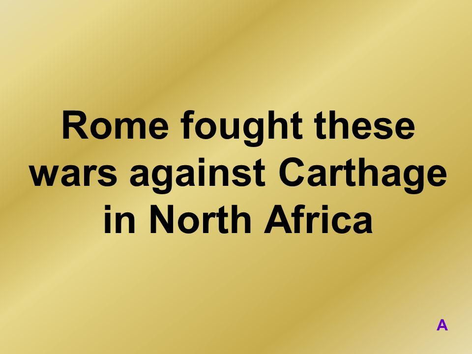 Rome fought these wars against Carthage in North Africa